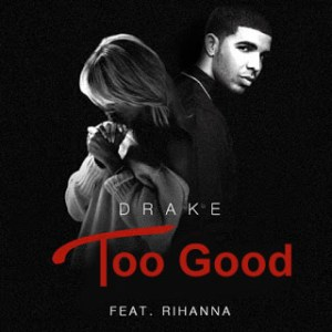 too-good-drake-rihanna